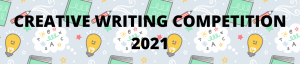 Creative Writing Competition 2021
